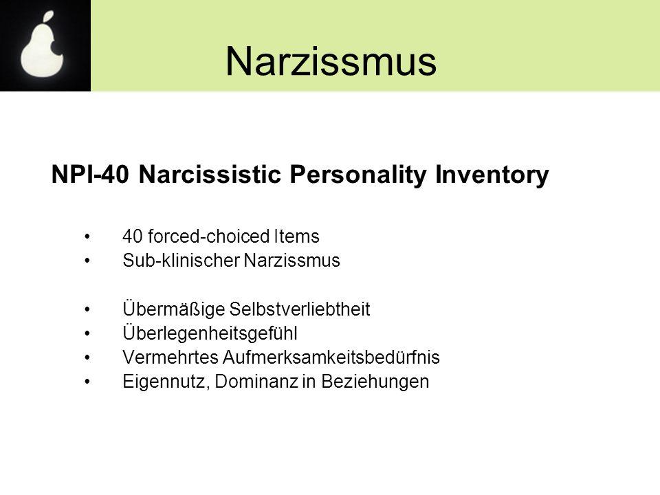 Narzissmus NPI-40 Narcissistic Personality Inventory 40 forced-choiced Items Sub-klinischer Narzissmus Übermäßige Selbstverliebtheit Überlegenheitsgef