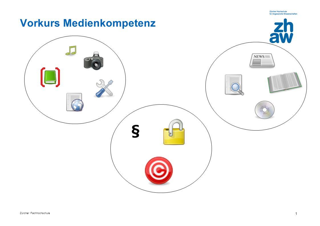 Zürcher Fachhochschule 1 Vorkurs Medienkompetenz §