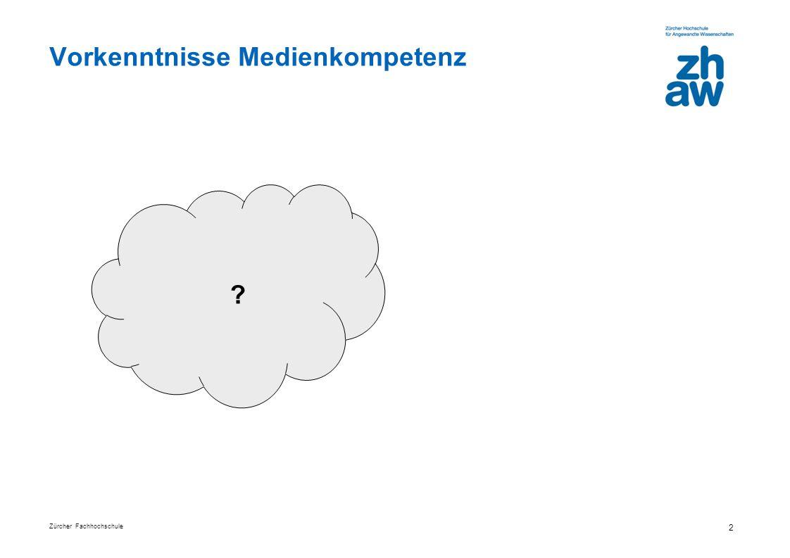 Zürcher Fachhochschule 2 Vorkenntnisse Medienkompetenz ?