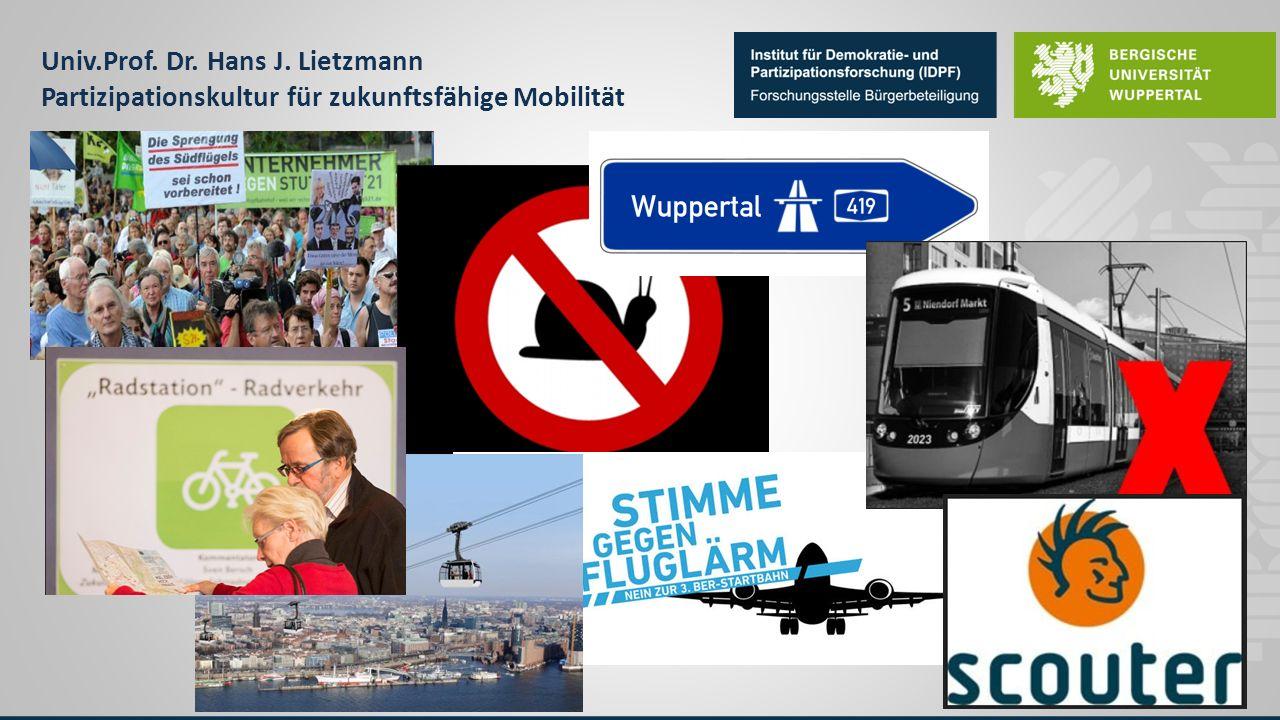 Univ.Prof. Dr. Hans J. Lietzmann Partizipationskultur für zukunftsfähige Mobilität
