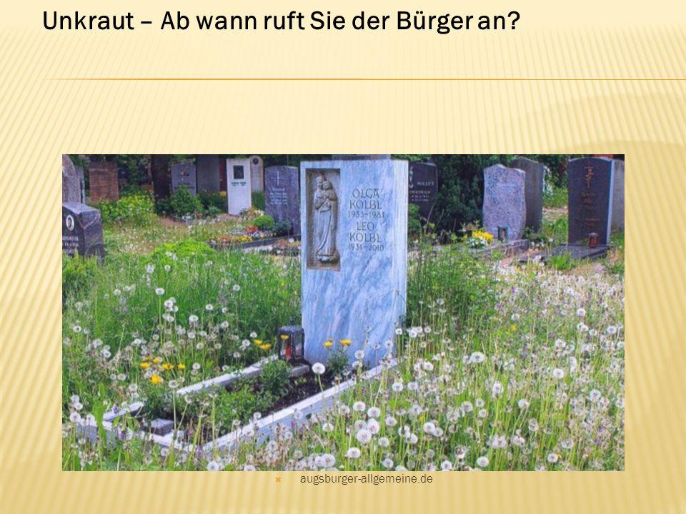  augsburger-allgemeine.de Unkraut – Ab wann ruft Sie der Bürger an?