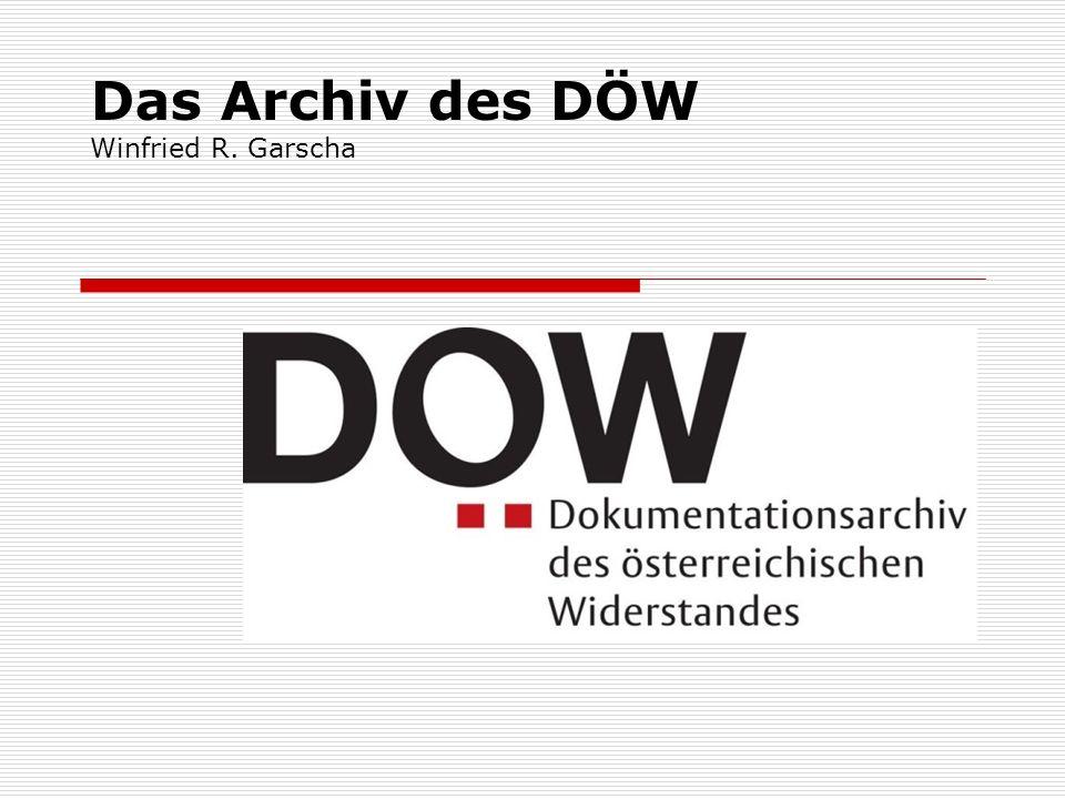Das Archiv des DÖW Winfried R. Garscha