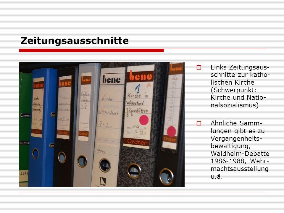 Zeitungsausschnitte  Links Zeitungsaus- schnitte zur katho- lischen Kirche (Schwerpunkt: Kirche und Natio- nalsozialismus)  Ähnliche Samm- lungen gibt es zu Vergangenheits- bewältigung, Waldheim-Debatte 1986-1988, Wehr- machtsausstellung u.ä.