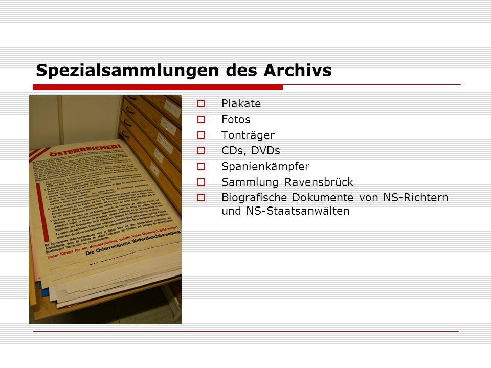 Spezialsammlungen des Archivs  Plakate  Fotos  Tonträger  CDs, DVDs  Spanienkämpfer  Sammlung Ravensbrück  Biografische Dokumente von NS-Richtern und NS-Staatsanwälten
