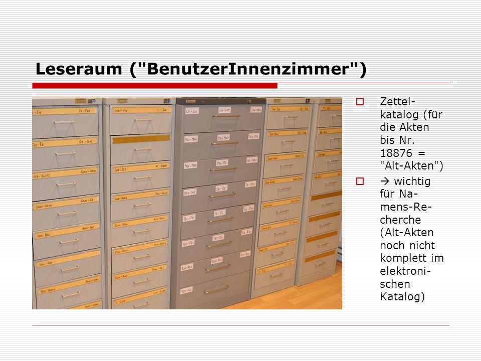Leseraum: Vorraum / Elektronische Abfrage  Interne Findhilfs mittel, einschl.