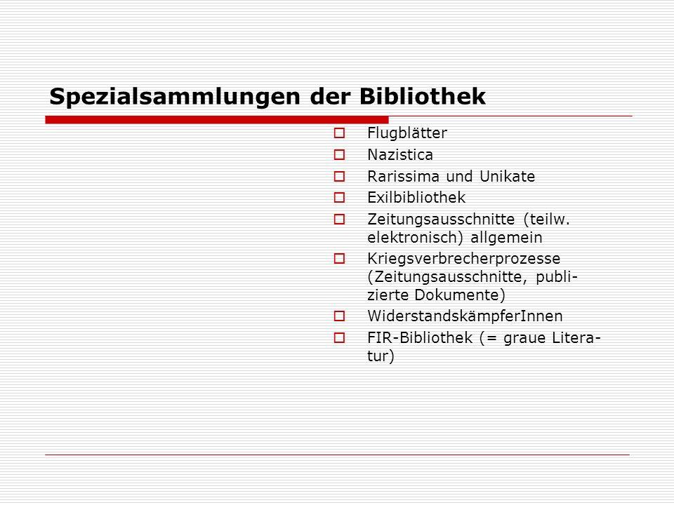 Spezialsammlungen der Bibliothek  Flugblätter  Nazistica  Rarissima und Unikate  Exilbibliothek  Zeitungsausschnitte (teilw. elektronisch) allgem