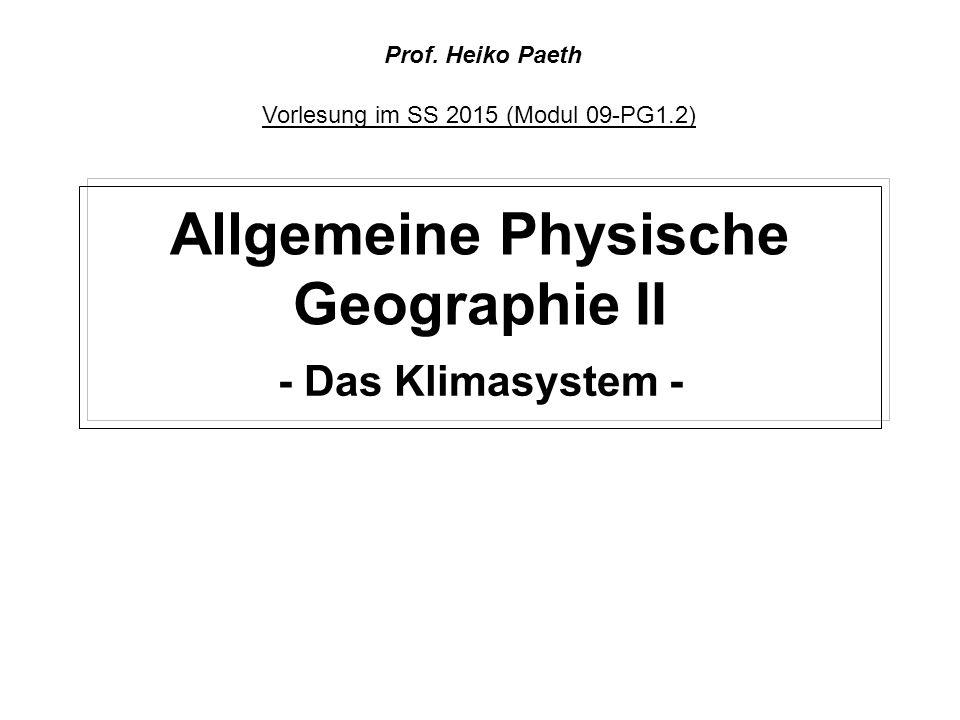 Allgemeine Physische Geographie II - Das Klimasystem - Vorlesung im SS 2015 (Modul 09-PG1.2) Prof.