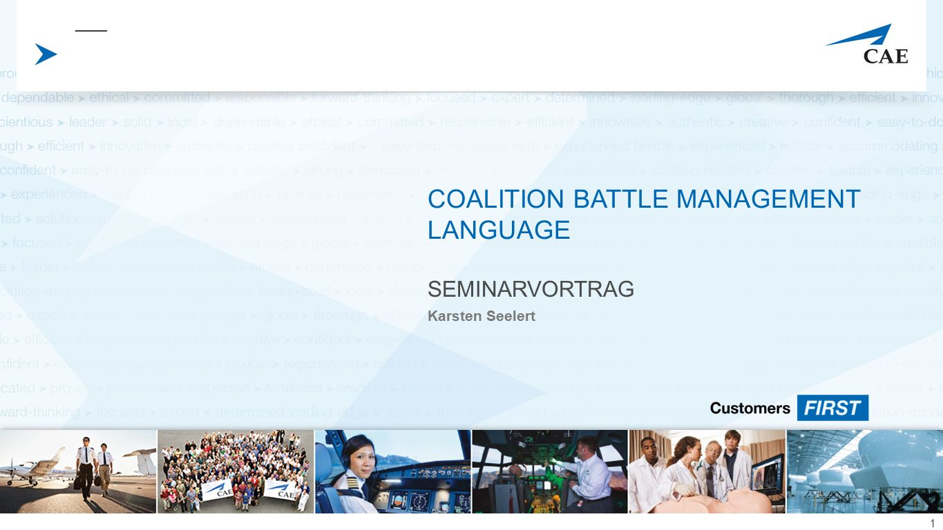 CAE Elektronik Proprietary Information and/or Confidential SEMINARVORTRAG Karsten Seelert COALITION BATTLE MANAGEMENT LANGUAGE 1