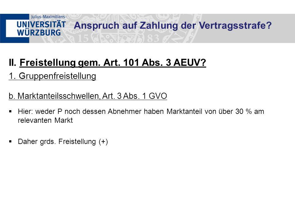 II. Freistellung gem. Art. 101 Abs. 3 AEUV. 1.