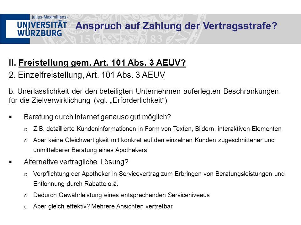 II. Freistellung gem. Art. 101 Abs. 3 AEUV? 2. Einzelfreistellung, Art. 101 Abs. 3 AEUV b. Unerlässlichkeit der den beteiligten Unternehmen auferlegte
