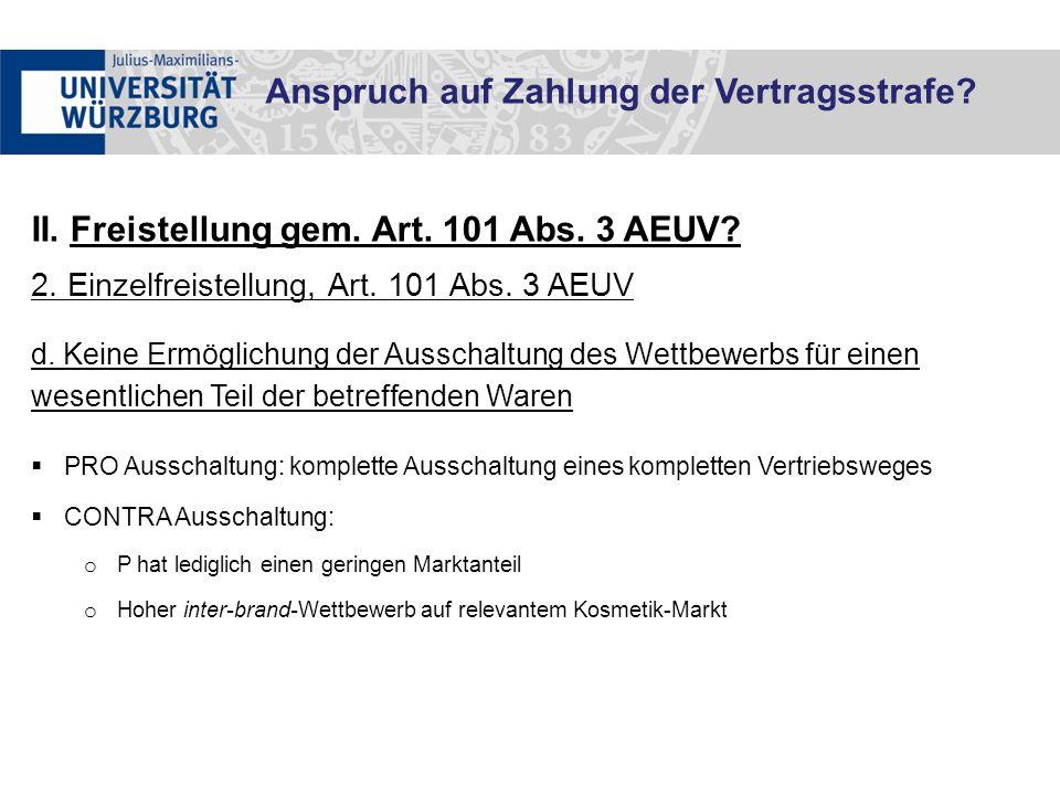 II. Freistellung gem. Art. 101 Abs. 3 AEUV? 2. Einzelfreistellung, Art. 101 Abs. 3 AEUV d. Keine Ermöglichung der Ausschaltung des Wettbewerbs für ein