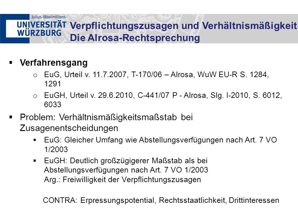  Verfahrensgang o EuG, Urteil v. 11.7.2007, T-170/06 – Alrosa, WuW EU-R S. 1284, 1291 o EuGH, Urteil v. 29.6.2010, C-441/07 P - Alrosa, Slg. I-2010,