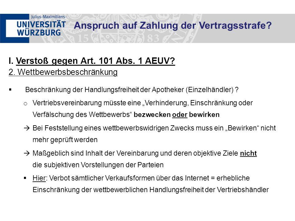 I. Verstoß gegen Art. 101 Abs. 1 AEUV? 2. Wettbewerbsbeschränkung  Beschränkung der Handlungsfreiheit der Apotheker (Einzelhändler) ? o Vertriebsvere