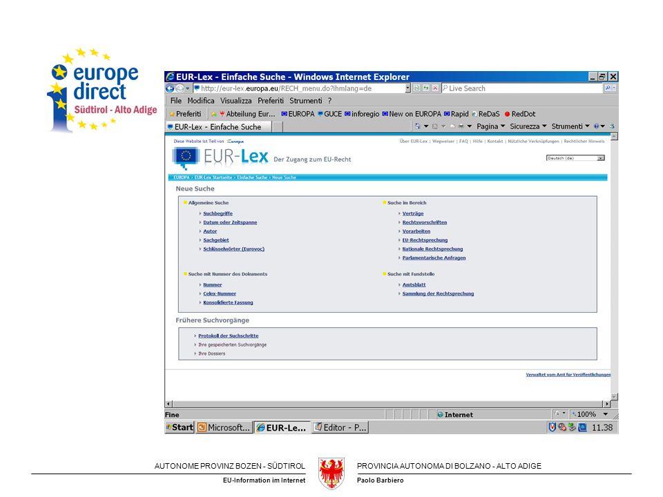 AUTONOME PROVINZ BOZEN - SÜDTIROLPROVINCIA AUTONOMA DI BOLZANO - ALTO ADIGE Paolo BarbieroEU-Information im Internet