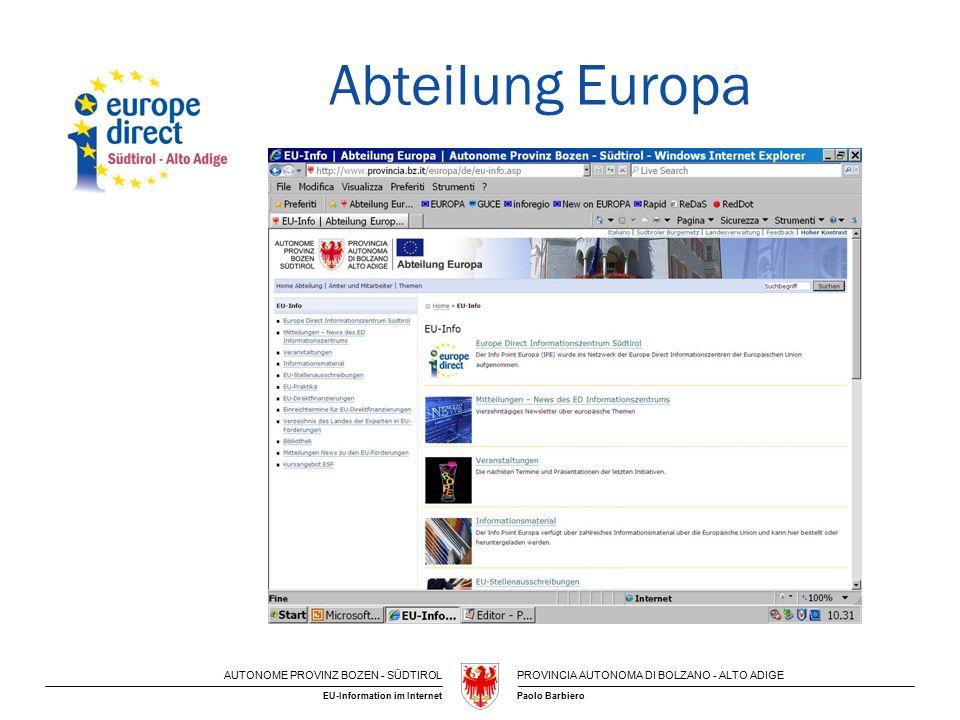 AUTONOME PROVINZ BOZEN - SÜDTIROLPROVINCIA AUTONOMA DI BOLZANO - ALTO ADIGE Paolo BarbieroEU-Information im Internet Abteilung Europa