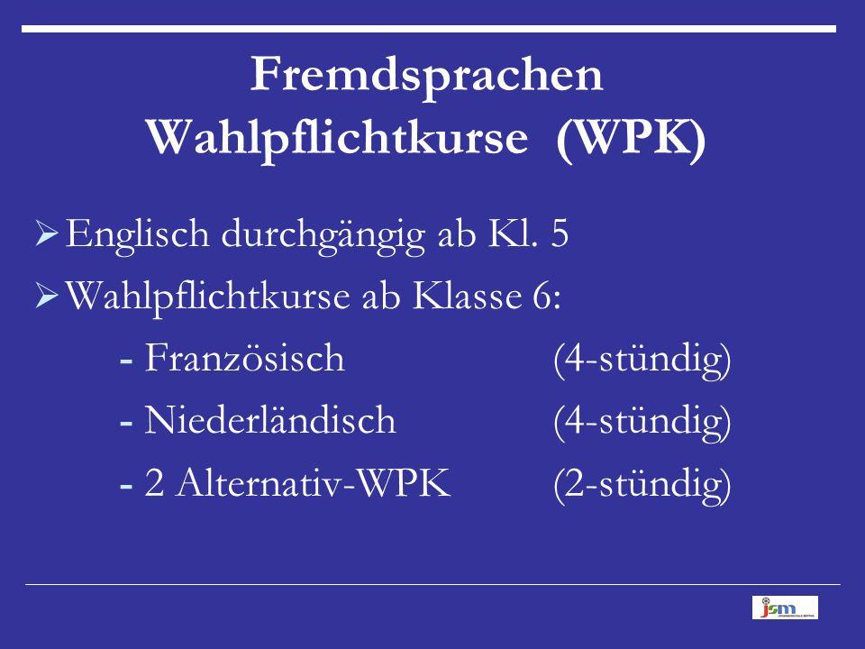 Fremdsprachen Wahlpflichtkurse (WPK)  Englisch durchgängig ab Kl.