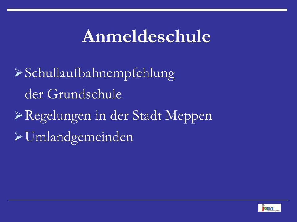 Anmeldeschule  Schullaufbahnempfehlung der Grundschule  Regelungen in der Stadt Meppen  Umlandgemeinden