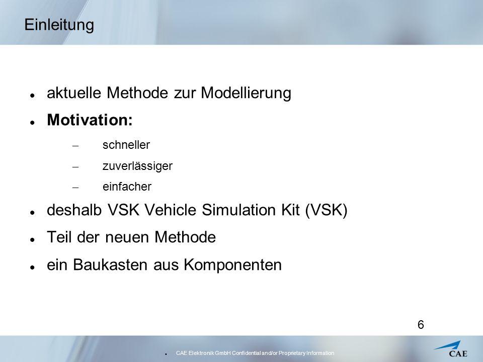 CAE Elektronik GmbH Confidential and/or Proprietary Information 7 Gliederung Einleitung Aufbau einer Simulation Legacy-Methode VSK/ACS-Methode Vergleich Hybride Methode Ausblick