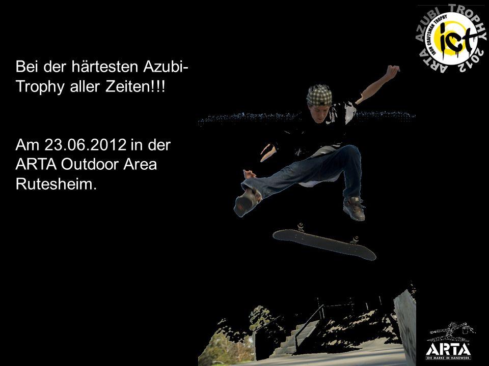 Bei der härtesten Azubi- Trophy aller Zeiten!!! Am 23.06.2012 in der ARTA Outdoor Area Rutesheim.