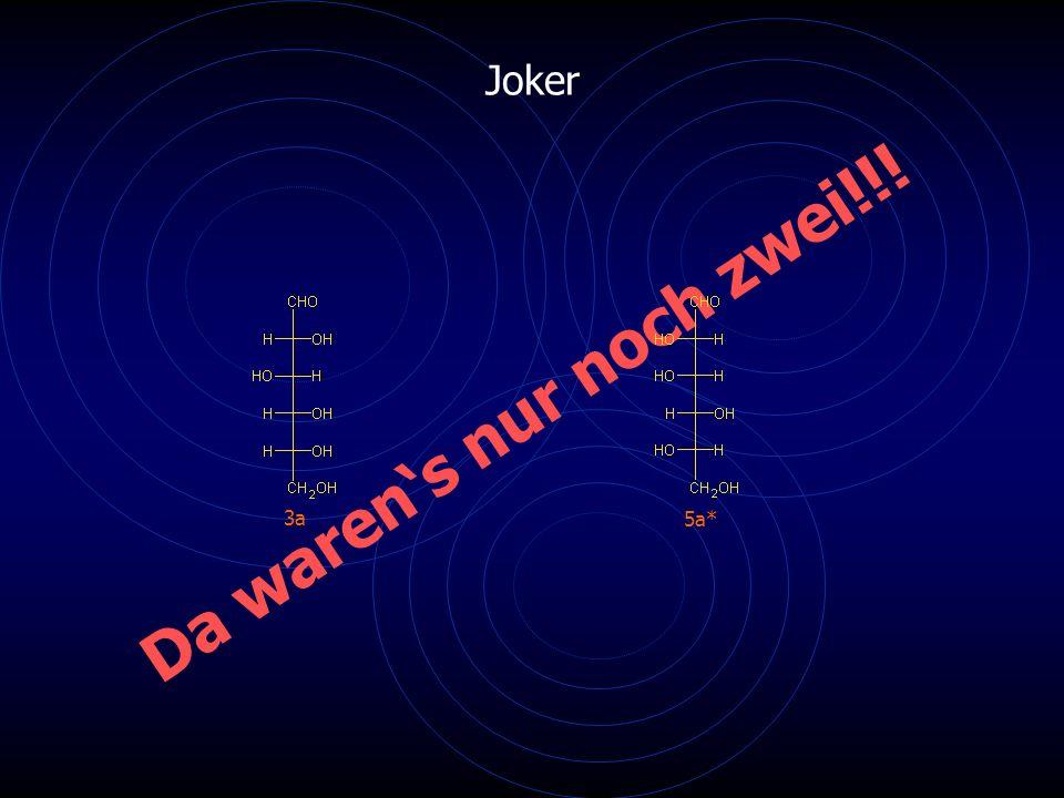 Joker Da waren's nur noch zwei!!! 3a 5a*