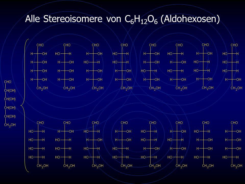 Alle Stereoisomere von C 6 H 12 O 6 (Aldohexosen)