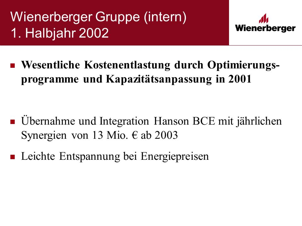 Ergebnisse 1.Halbjahr 2002 Umsatz +7% auf 799,3 Mio.