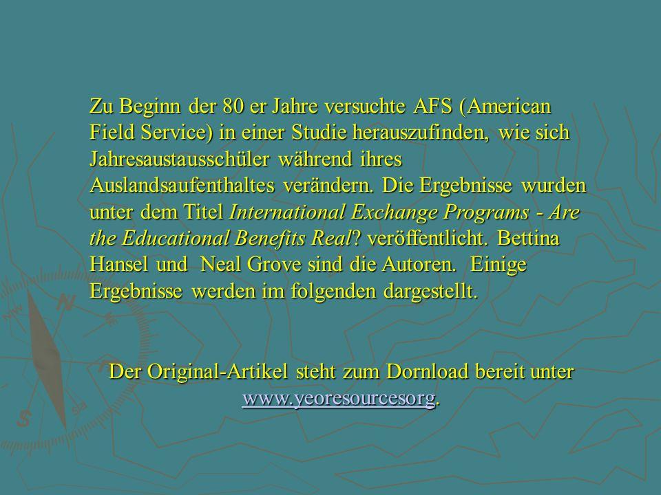 Die Studie des American Field Service begann wie folgt : ► Alle AFS Bewerber bekamen einen Erhebungsbogen zur Selbsteinschätzung.