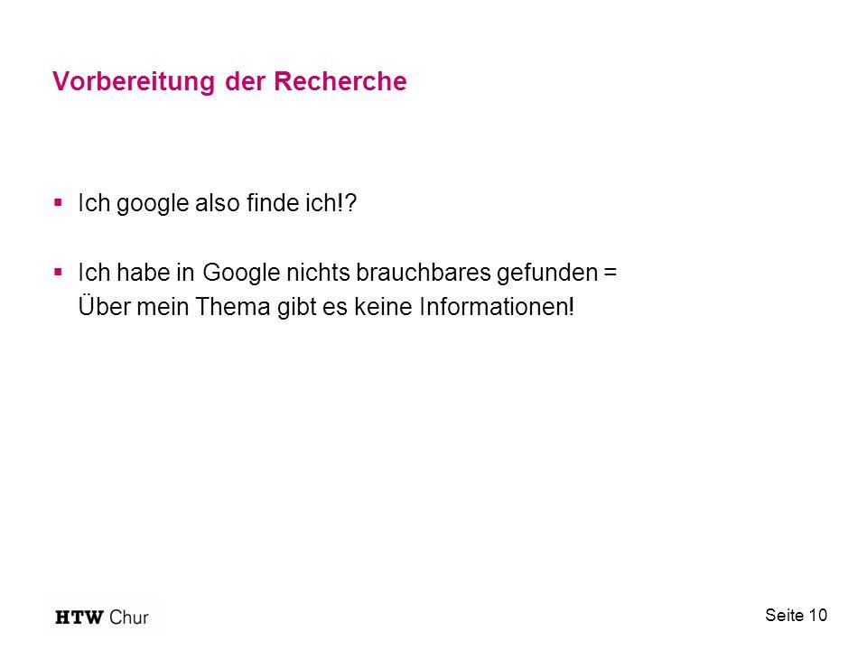 Vorbereitung der Recherche  Ich google also finde ich!.