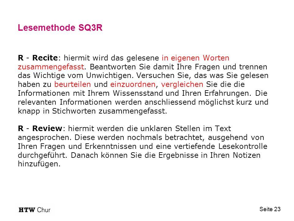 Lesemethode SQ3R R - Recite: hiermit wird das gelesene in eigenen Worten zusammengefasst.