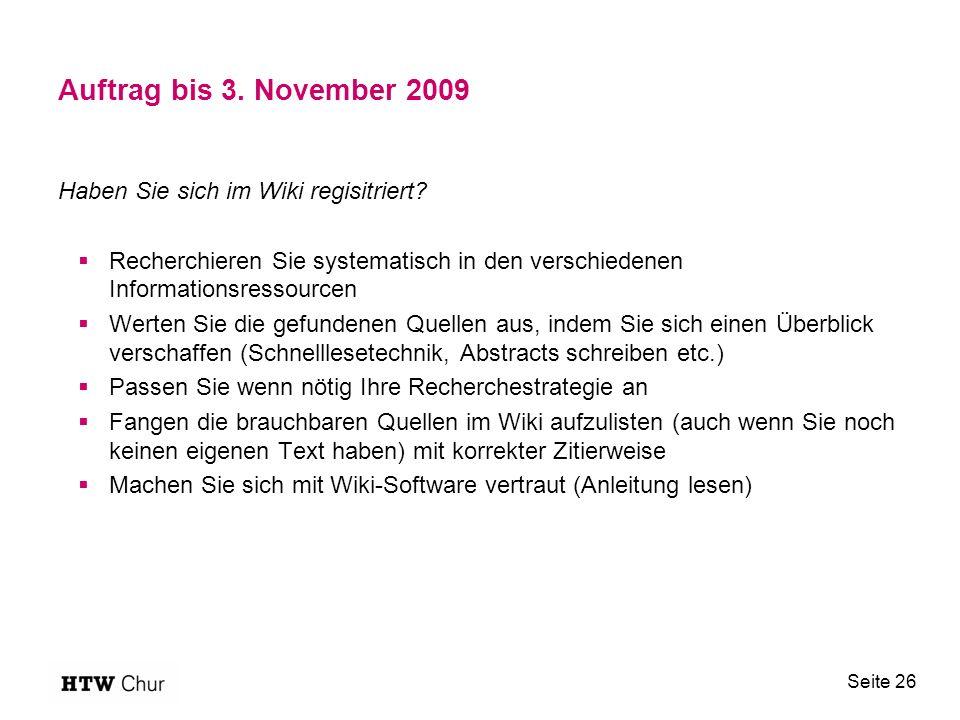 Auftrag bis 3. November 2009 Haben Sie sich im Wiki regisitriert.