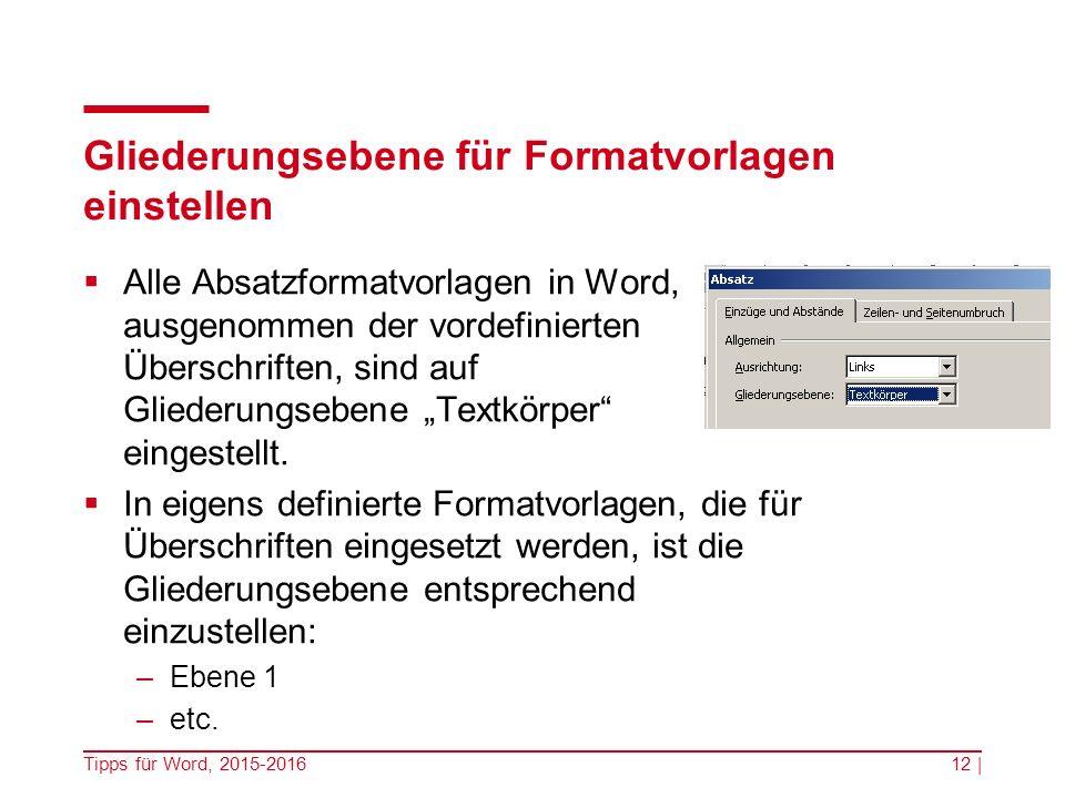 """Gliederungsebene für Formatvorlagen einstellen  Alle Absatzformatvorlagen in Word, ausgenommen der vordefinierten Überschriften, sind auf Gliederungsebene """"Textkörper eingestellt."""