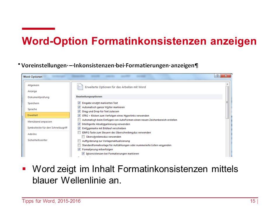Word-Option Formatinkonsistenzen anzeigen  Word zeigt im Inhalt Formatinkonsistenzen mittels blauer Wellenlinie an.