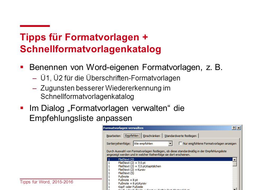 Tipps für Formatvorlagen + Schnellformatvorlagenkatalog  Benennen von Word-eigenen Formatvorlagen, z.