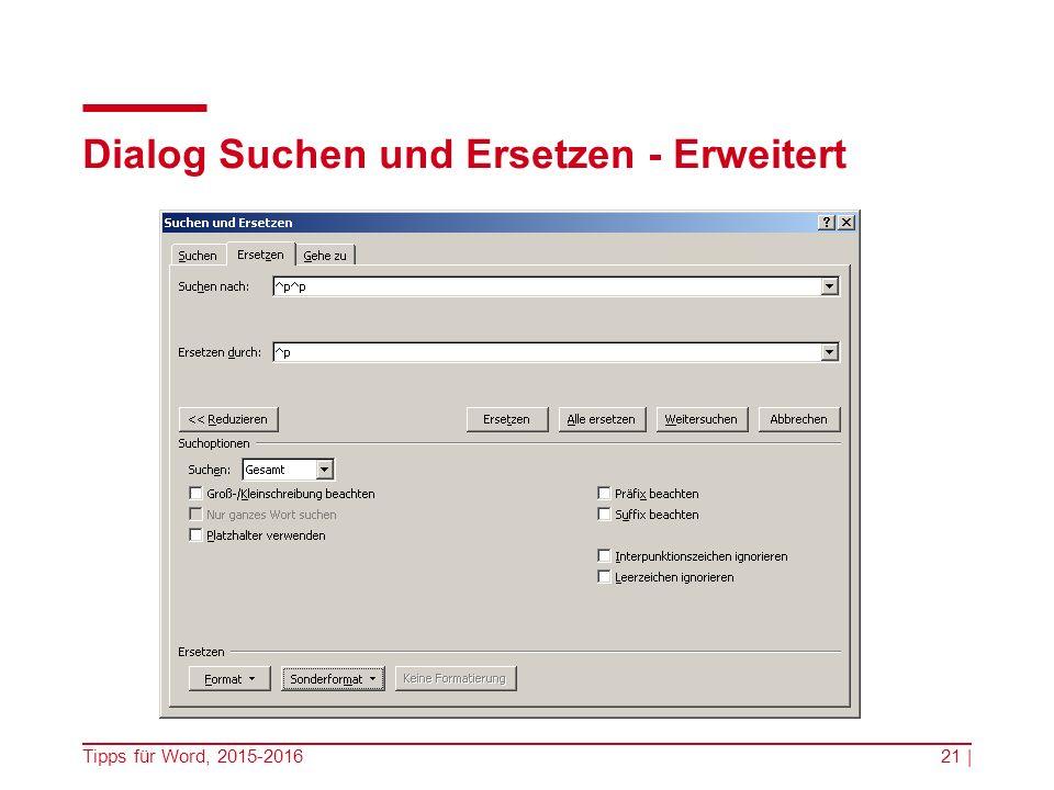 Dialog Suchen und Ersetzen - Erweitert Tipps für Word, 2015-201621 |