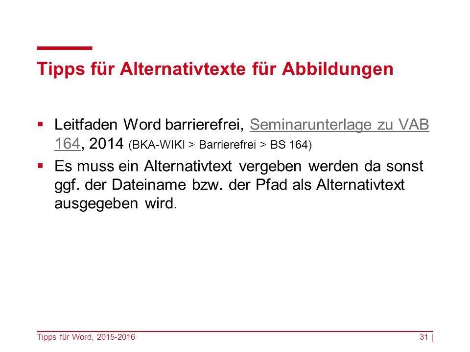 Tipps für Alternativtexte für Abbildungen  Leitfaden Word barrierefrei, Seminarunterlage zu VAB 164, 2014 (BKA-WIKI > Barrierefrei > BS 164)Seminarunterlage zu VAB 164  Es muss ein Alternativtext vergeben werden da sonst ggf.
