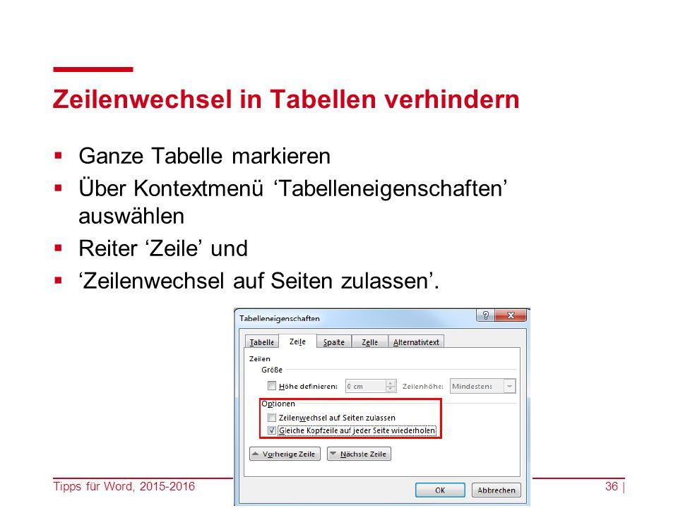 Zeilenwechsel in Tabellen verhindern  Ganze Tabelle markieren  Über Kontextmenü 'Tabelleneigenschaften' auswählen  Reiter 'Zeile' und  'Zeilenwechsel auf Seiten zulassen'.