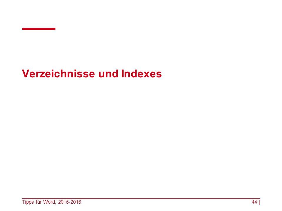 Verzeichnisse und Indexes Tipps für Word, 2015-201644 |