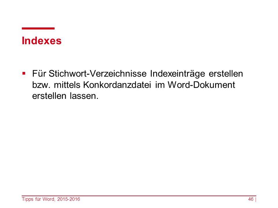 Indexes  Für Stichwort-Verzeichnisse Indexeinträge erstellen bzw.