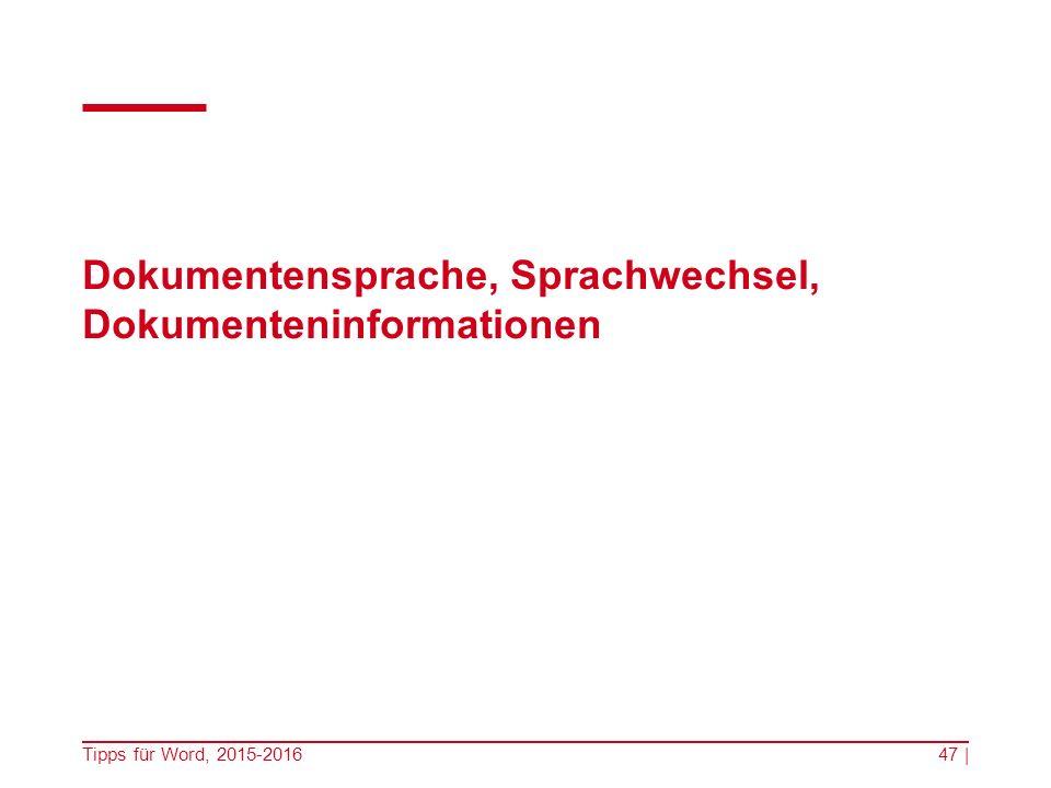 Dokumentensprache, Sprachwechsel, Dokumenteninformationen Tipps für Word, 2015-201647 |