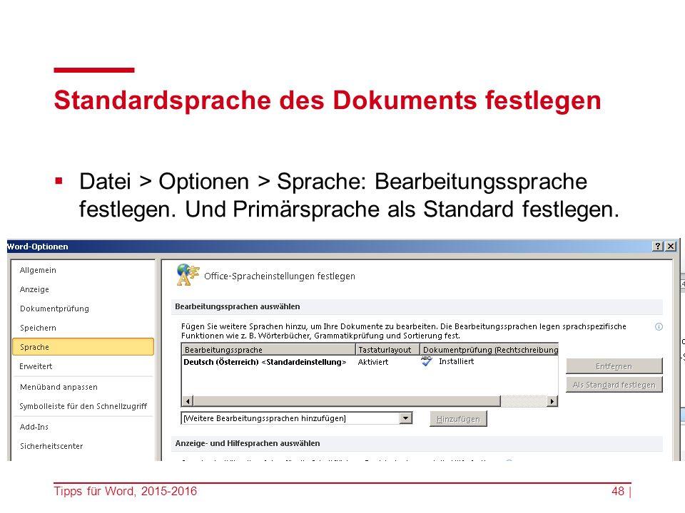 Standardsprache des Dokuments festlegen  Datei > Optionen > Sprache: Bearbeitungssprache festlegen.