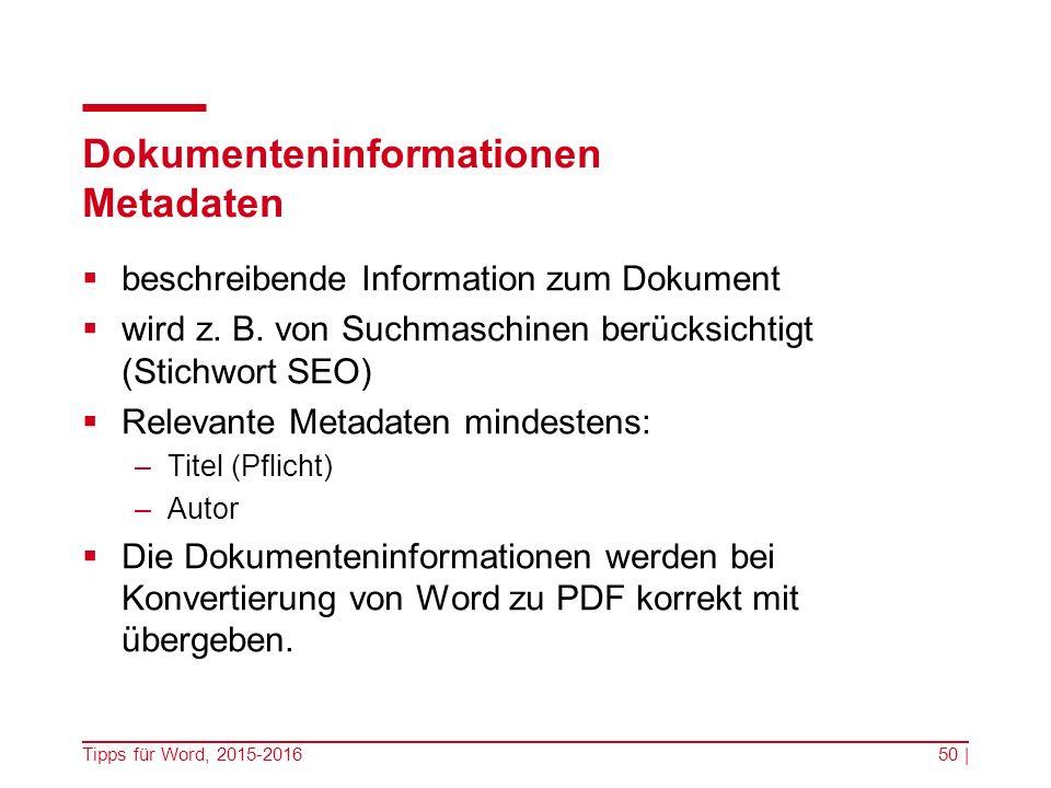 Dokumenteninformationen Metadaten  beschreibende Information zum Dokument  wird z.
