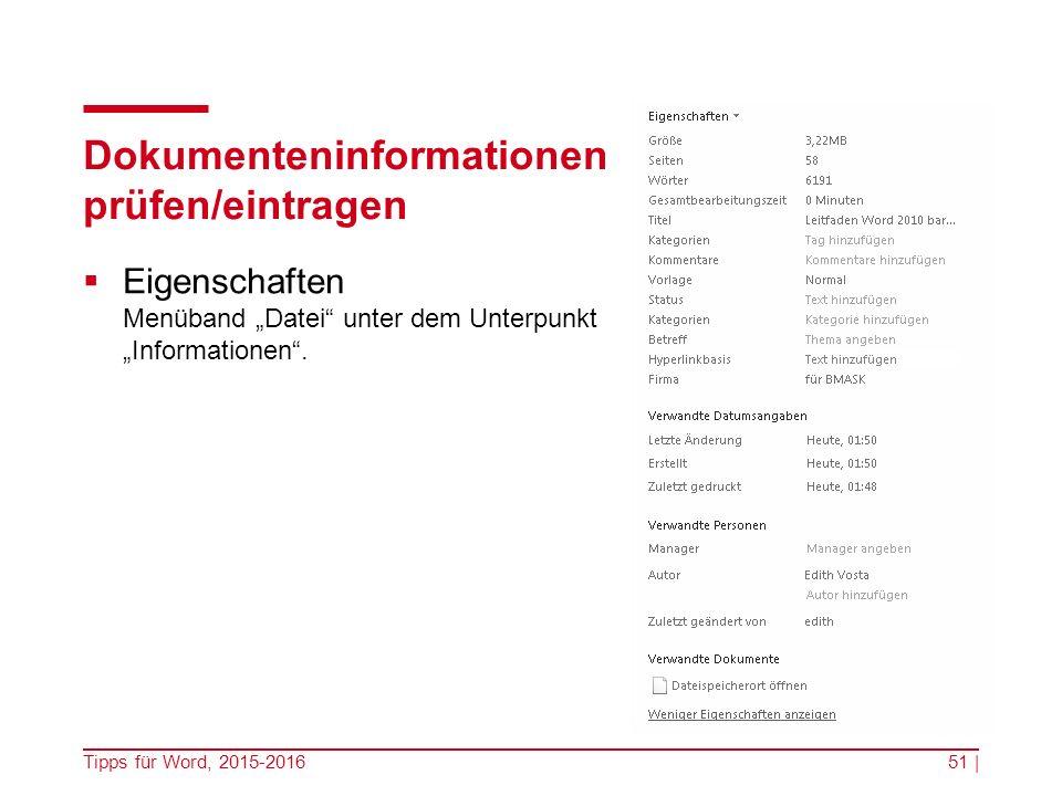 """Dokumenteninformationen prüfen/eintragen  Eigenschaften Menüband """"Datei unter dem Unterpunkt """"Informationen ."""