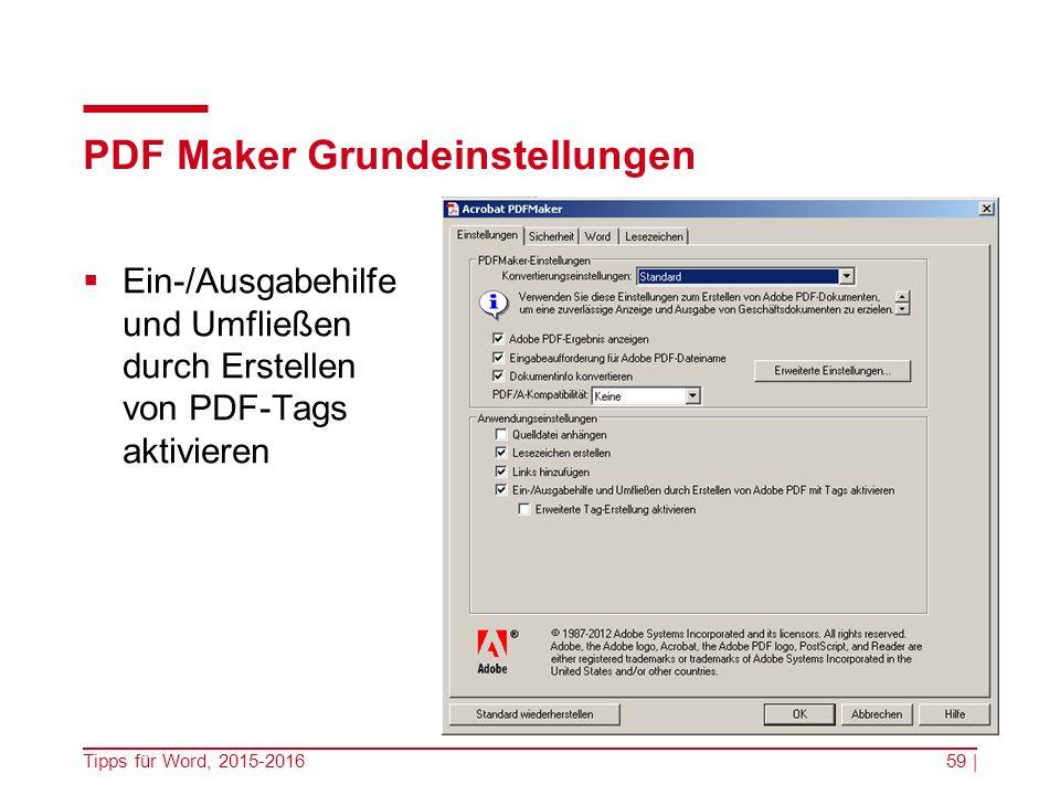 PDF Maker Grundeinstellungen  Ein-/Ausgabehilfe und Umfließen durch Erstellen von PDF-Tags aktivieren Tipps für Word, 2015-201659 |