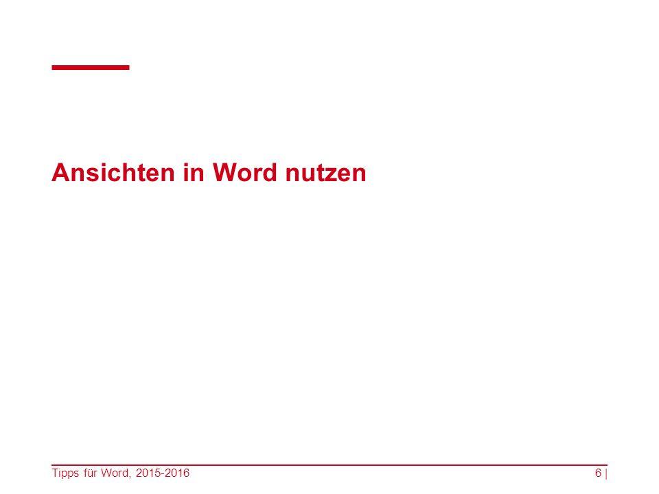 Ansichten in Word nutzen Tipps für Word, 2015-20166 |