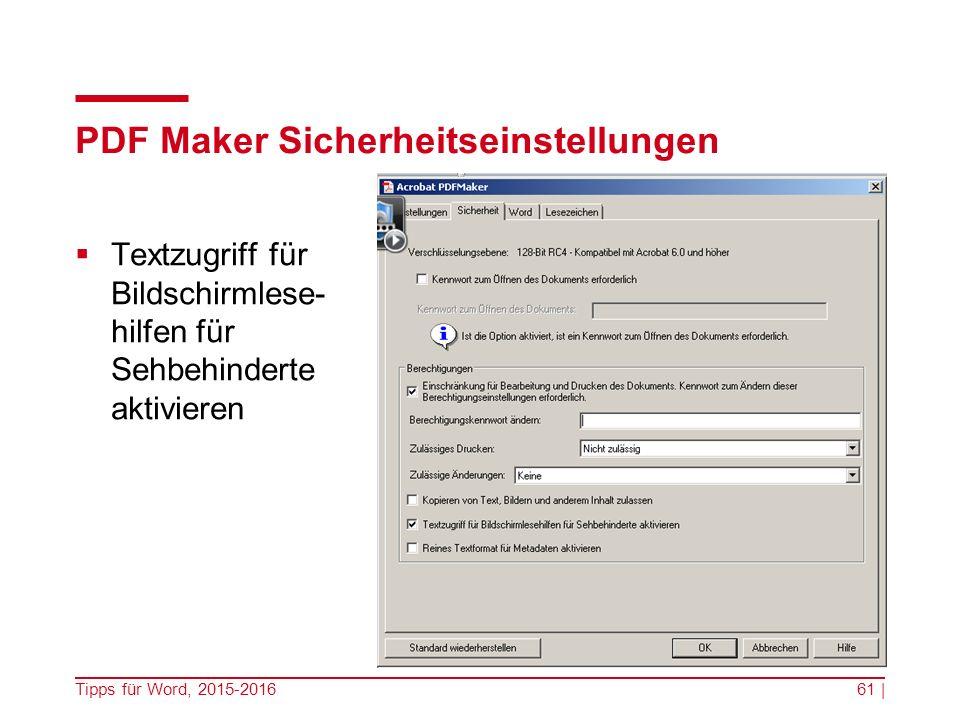 PDF Maker Sicherheitseinstellungen  Textzugriff für Bildschirmlese- hilfen für Sehbehinderte aktivieren Tipps für Word, 2015-201661 |