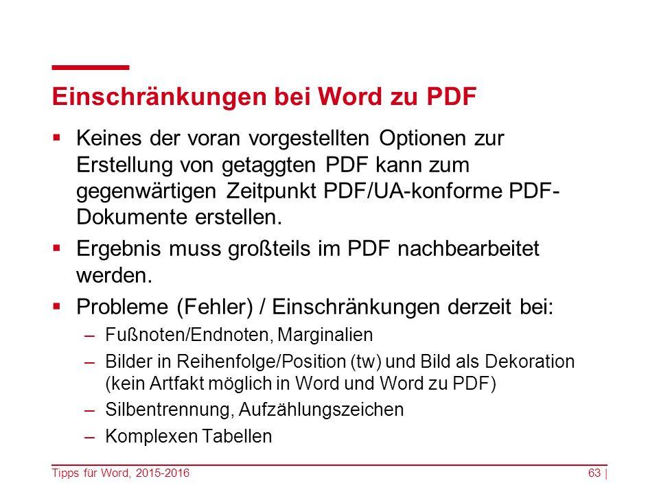 Einschränkungen bei Word zu PDF  Keines der voran vorgestellten Optionen zur Erstellung von getaggten PDF kann zum gegenwärtigen Zeitpunkt PDF/UA-konforme PDF- Dokumente erstellen.