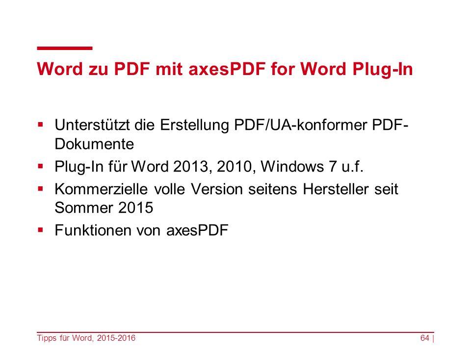 Word zu PDF mit axesPDF for Word Plug-In  Unterstützt die Erstellung PDF/UA-konformer PDF- Dokumente  Plug-In für Word 2013, 2010, Windows 7 u.f.