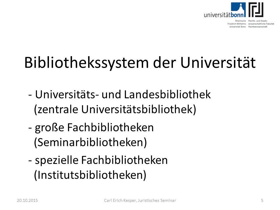 Juristisches Seminar http://seminar.jura.uni-bonn.de/ seminar@jura.uni-bonn.de https://www.facebook.com/juristisches.seminar 20.10.2015Carl Erich Kesper, Juristisches Seminar6