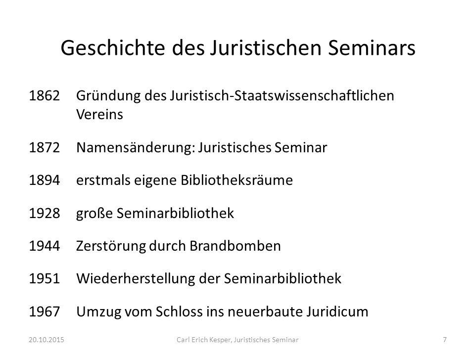 20.10.2015Carl Erich Kesper, Juristisches Seminar28