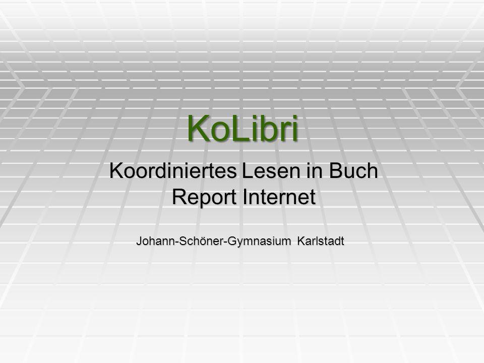 KoLibri Koordiniertes Lesen in Buch Report Internet Johann-Schöner-Gymnasium Karlstadt